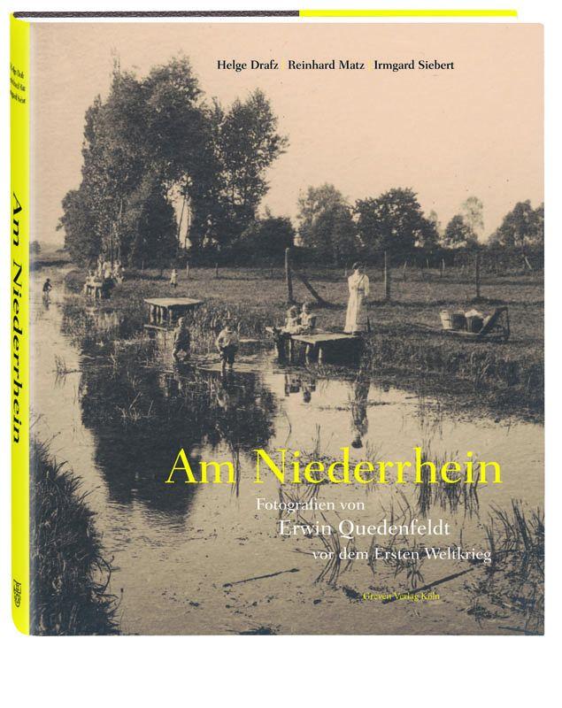 Am NIederrhein - Fotografien von Erwin Quedenfeldt vor dem Ersten Weltkrieg