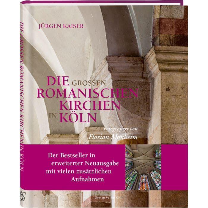 Die großen romanischen Kirchen in Köln - Bildband