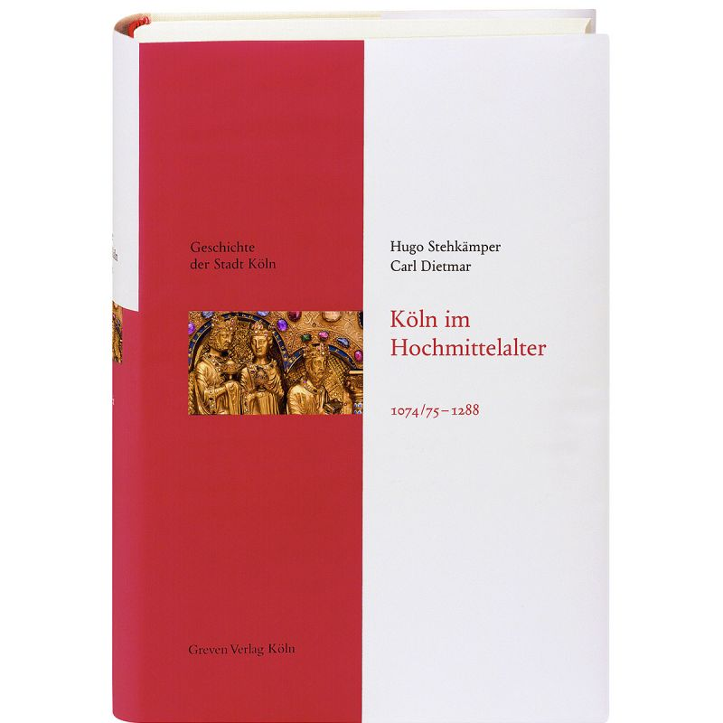 Geschichte der Stadt Köln Band 3 – Köln im Hochmittelalter