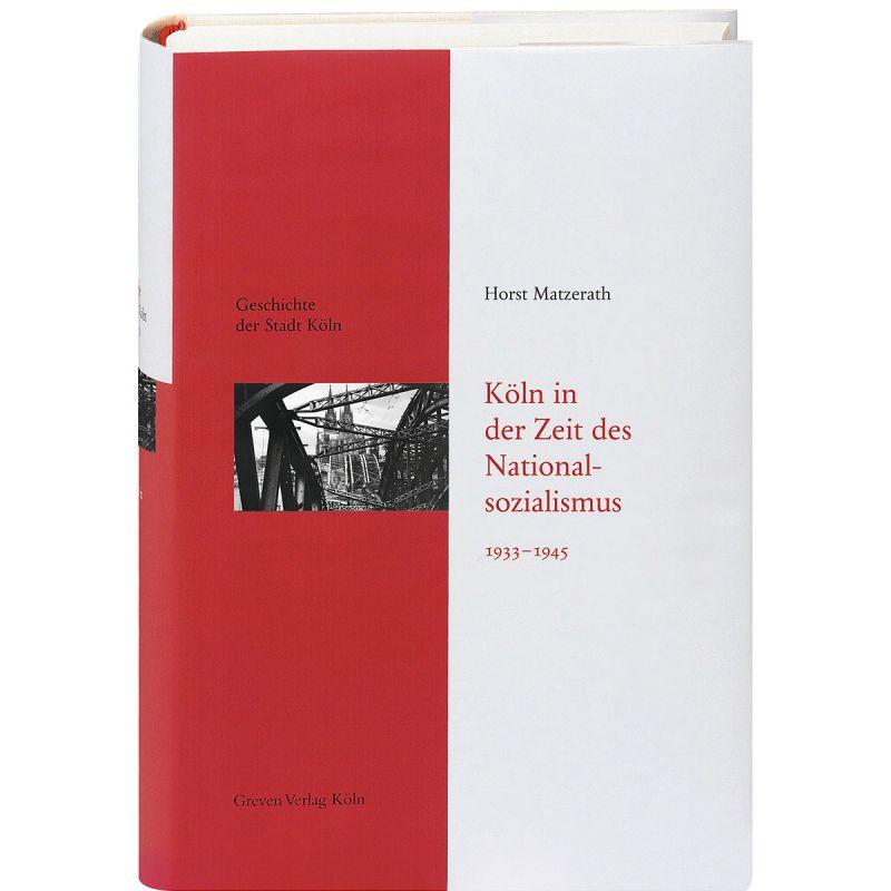 Geschichte der Stadt Köln Band 12 – Köln in der Zeit des Nationalsozialismus