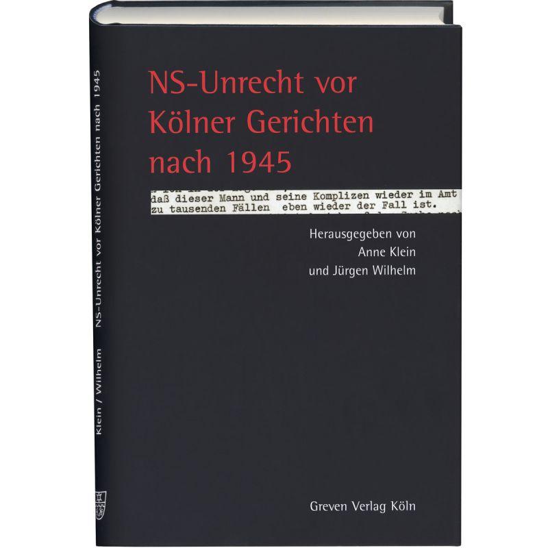 NS-Unrecht vor Kölner Gerichten nach 1945